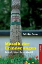 Casser, Felizitas Mosaik der Erinnerungen