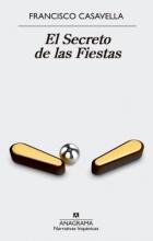 Casavella, Francisco El secreto de las fiestas The Secret Festivities