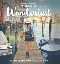 Brooke  Saward World of Wanderlust. Het boek van `s werelds beste reisblog