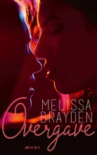 Melissa Brayden , Overgave