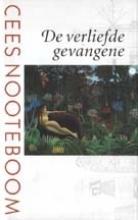 Cees  Nooteboom De verliefde gevangene