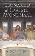Ross King , Leonardo en het laatste avondmaal