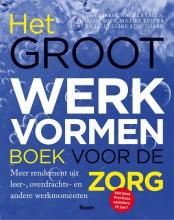 Jacqueline Stouthard Sasja Dirkse  Angela Talen  Miriam Boer  Maaike Kester, Het groot werkvormenboek voor de zorg