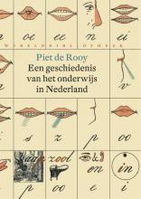 Piet de Rooy Een geschiedenis van het onderwijs in Nederland