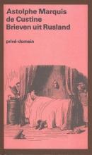 Adolphe de Custine Brieven uit Rusland (POD)