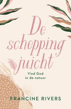Karin Stock Buursma Francine Rivers, De schepping juicht