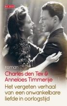 Charles den Tex, Anneloes  Timmerije Het vergeten verhaal van een onwankelbare liefde in oorlogstijd
