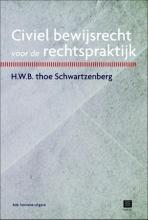 H.W.B. thoe Schwartzenberg Civiel bewijsrecht voor de rechtspraktijk