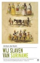 Anton de Kom Wij slaven van Suriname