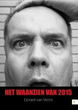 Gerard van Wees Het waanzien van 2015