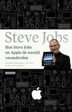 Richard Borgman , Hoe Steve Jobs en Apple de wereld veranderden