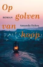 Amanda Dykes , Op golven van hoop