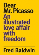 Fred  Baldwin Dear Mr. Picasso