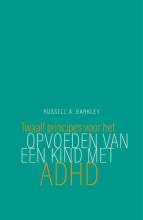 Russell A. Barkley , Twaalf principes voor het opvoeden van een kind met ADHD