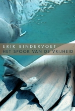 Erik  Bindervoet Het spook van de vrijheid