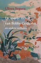 Ulises  Segura Extazereeks De mooie mond van Bobby Cespedes en andere verhalen