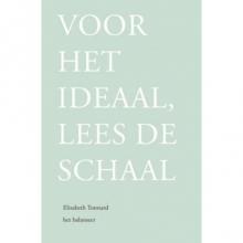 Elisabeth  Tonnard Voor het ideaal, lees de schaal