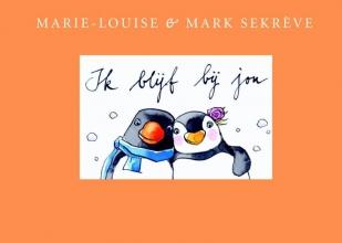 Marie-louise  Sekreve, Mark  Sekreve pinguin Max Ik blijf bij jou