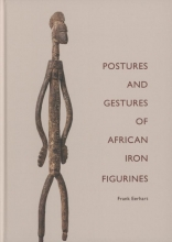 Frank  Eerhart POSTURES AND GESTURES OF AFRICAN IRON FIGURINES