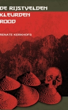 Renate  Kerkhofs De rijstvelden kleurden rood