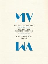Michael  Vandebril Het vertrek van Maeterlinck