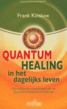 Frank Kinslow Quantum healing in het dagelijks leven