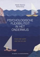 Femke Klomp Maaike Steeman, Psychologische flexibiliteit in het onderwijs