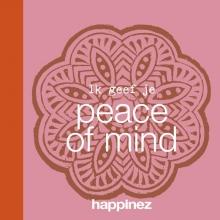 Happinez Ik geef je peace of mind