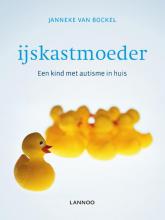 Janneke van Bockel , IJskastmoeder