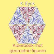 K. Eyck , Kleurboek met geometrie figuren