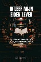Igor Van Kaam , Ik leef mijn eigen leven