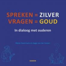 Marja  Havermans, Aagje van der Vossen Spreken = zilver, vragen = goud