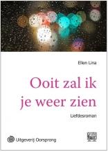 Ellen  Lina Ooit zal ik je weer zien - grote letter uitgave