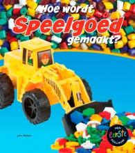 John  Malam Mijn eerste docuboek - Hoe wordt speelgoed gemaakt?