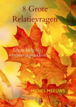 Michel Meeuws , 8 Grote Relatievragen