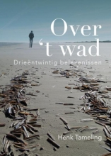 Henk  Tameling Over`t Wad