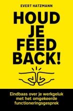 Evert Hatzmann , Houd je feedback!