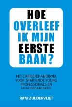 Rani Zuijdervliet , Hoe overleef ik mijn eerste baan?