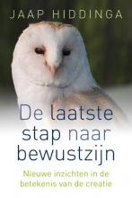 Jaap Hiddinga , Laatste stap naar bewustzijn