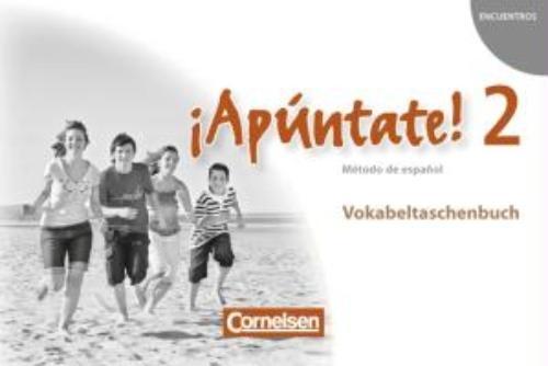 ,¡Apúntate! - Ausgabe 2008 - Band 2 - Vokabeltaschenbuch