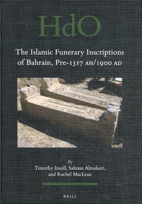 T. Insoll, S. Almahari, R. MacLean,The Islamic Funerary Inscriptions of Bahrain, Pre-1317 AH/1900 AD