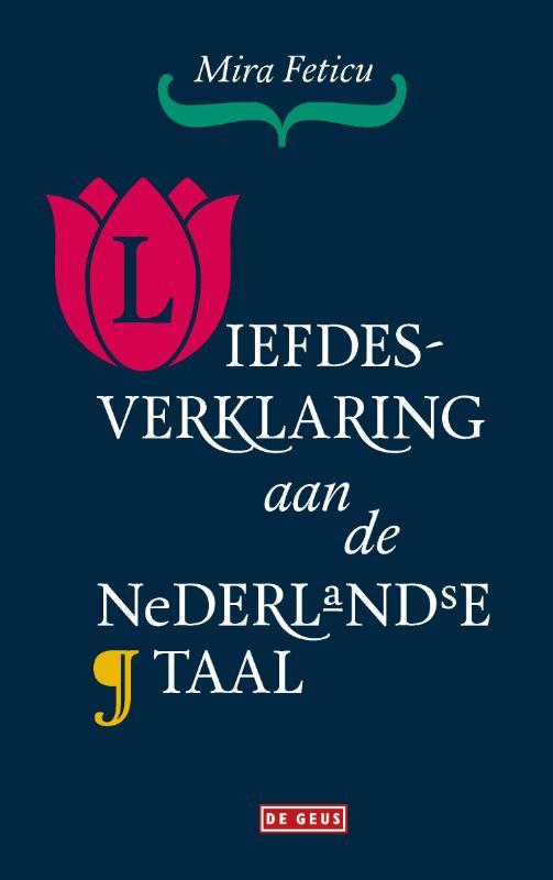 Mira Feticu,Liefdesverklaring aan de Nederlandse taal
