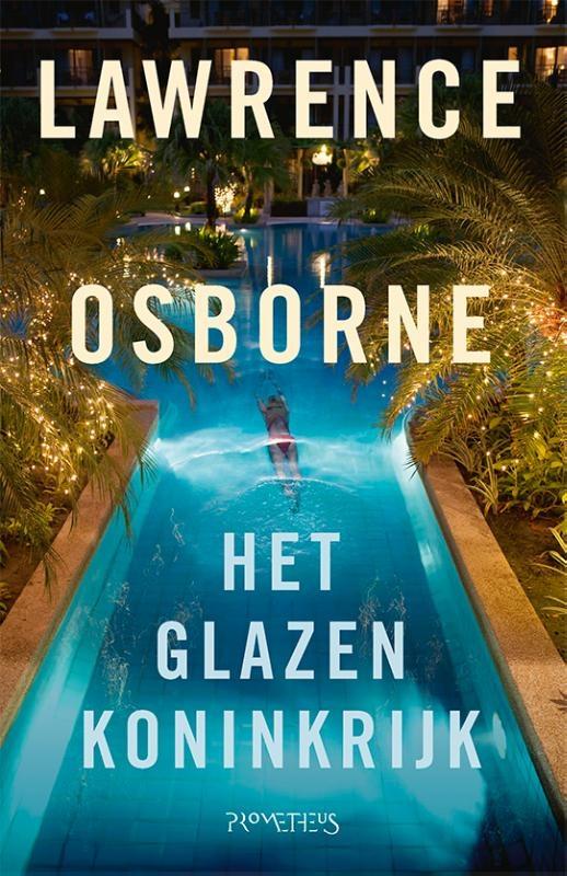 Lawrence Osborne,Het glazen Koninkrijk