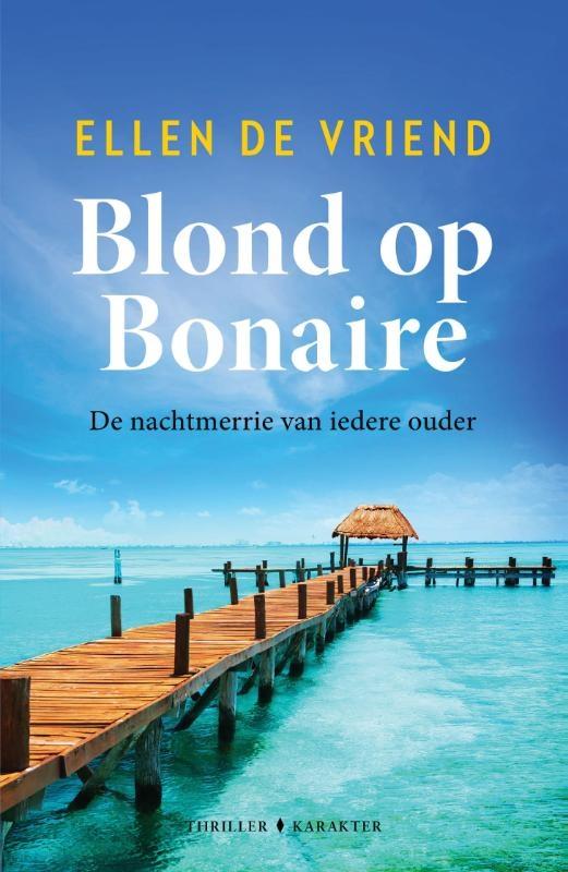 Ellen De Vriend,Blond op Bonaire