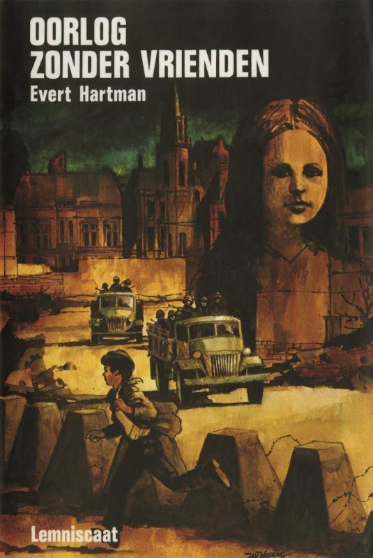 Evert Hartman,Oorlog zonder vrienden