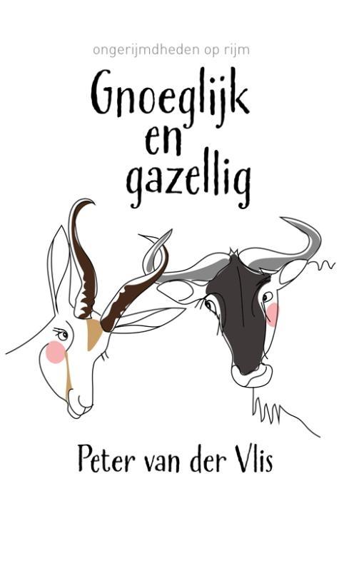 Peter van der Vlis,Gnoeglijk en gazellig