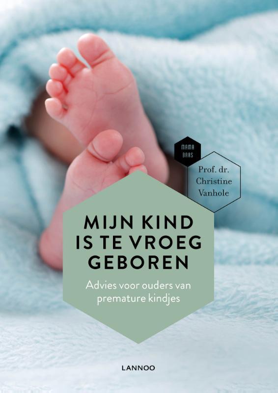 Christine Vanhole, Mama Baas,Mijn kind is te vroeg geboren