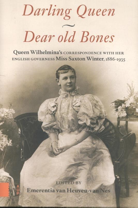 Wilhelmina (koningin der Nederlanden), Elizabeth Saxton Winter,Darling Queen - Dear old Bones