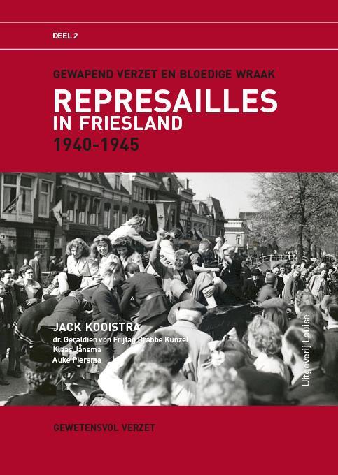 Jack  Kooistra, Geraldien von Frijtag Drabbe Kunzel, Klaas  Jansma, Auke  Piersma,Represailles in Friesland