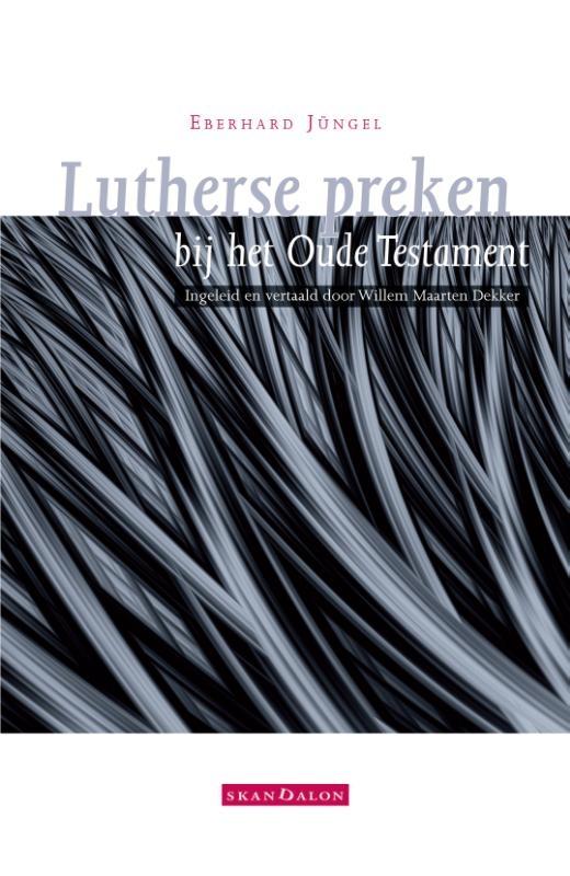 Eberhard Jüngel,Lutherse preken bij het Oude Testament